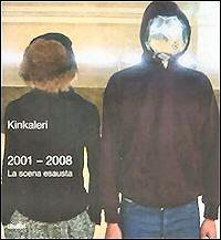 Kinkaleri - La scena esausta