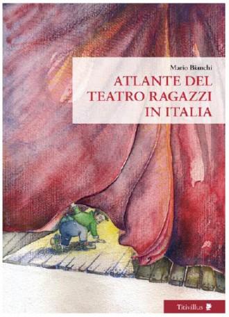 Mario Bianchi: Atlante del teatro ragazzi in Italia